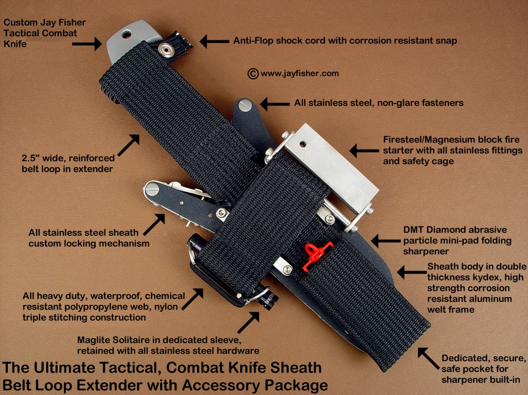 The Locking Combat knife sheath with ultimate belt loop extender and accessory package, including diamond pad sharpener, magnesium/firesteel fire starter, and Maglite Solitaire flashlight