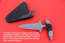 """Guardian"" Custom Counterterrorism Push/Punch Dagger, obverse side view in ATS-34 high molybdenum stainless steel blade, 304 stainless steel bolsters, G10 composite handle, hybrid tension-locking sheath in kydex, anodized aluminum, anodized titanium, blackened stainless steel"