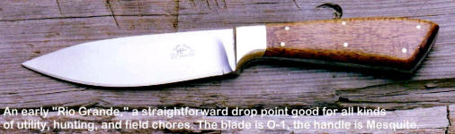 "The ""Rio Grande"" is a great, universal working knife for hunting, fishing, and utility cutting needs"