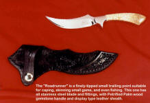 "The ""Roadrunner"" is a tight, small, slender tapered trailing point with a great blade for small game"